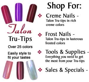 talon Tru-tips arefull nail tip artificial fingernails.  They are beautiful pre-painted nails